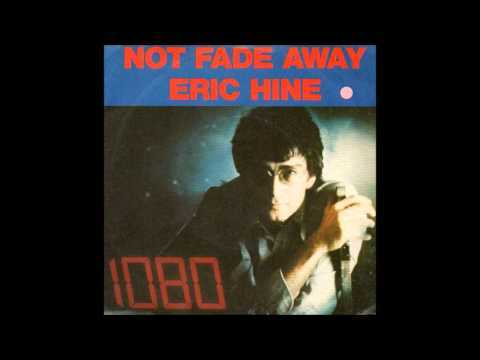Eric Hine Not Fade Away