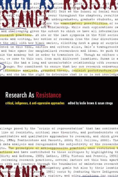 Research as Resistance: Revisiting Critical, Indigenous, and Anti-Oppressive Approaches