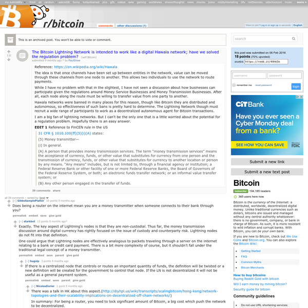The Bitcoin Lightning Network is intended to work like a digital Hawala network; have we solved the regulation problem? * /r/Bitcoin