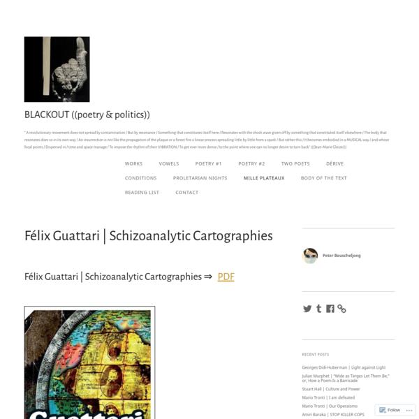 Félix Guattari | Schizoanalytic Cartographies
