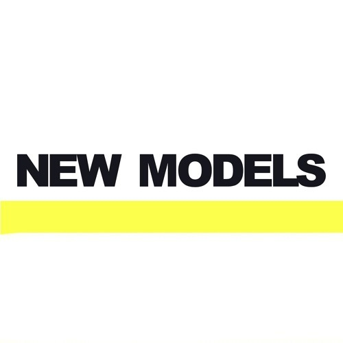 NEW MODELS podcast by New Models