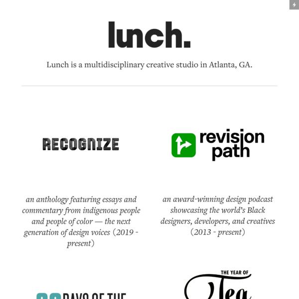 Lunch | A multidisciplinary creative studio in Atlanta, GA