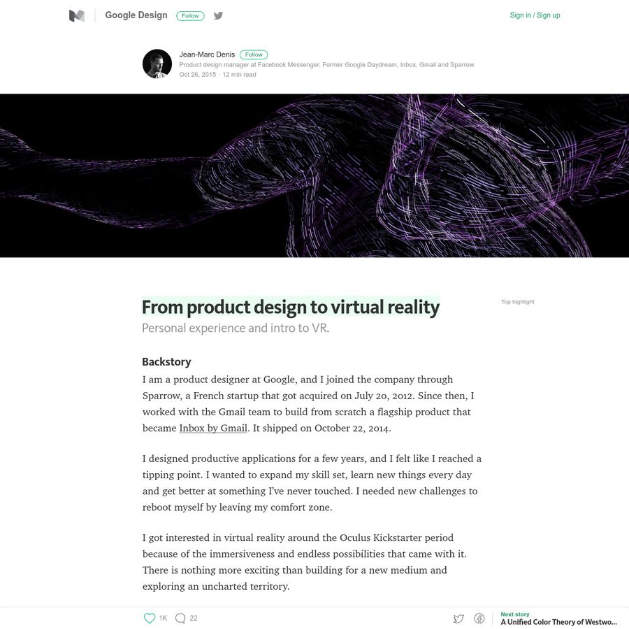 Backstory I am a product designer at Google, and I joined the company through Sparrow, a French startup that got acquired on July 20, 2012. Since then, I worked with the Gmail team to build from scratch a flagship product that became Inbox by Gmail. It shipped on October 22, 2014.