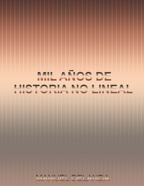 manuel-delanda-mil-anos-de-historia-no-lineal.pdf