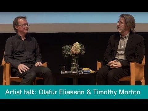 Artist talk: Olafur Eliasson & Timothy Morton, Moderna Museet/ArkDes