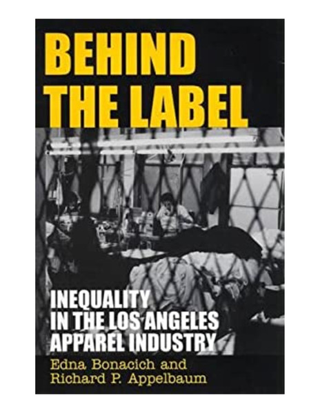 edna bonacich behind the label inequality in the los angeles apparel industry