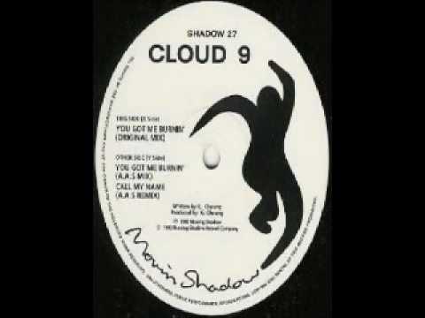 Cloud 9 - You Got Me Burnin' (Original Mix)