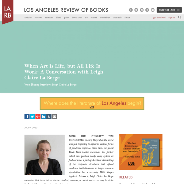 When Art Is Life, but All Life Is Work: A Conversation with Leigh Claire La Berge - Los Angeles Review of Books