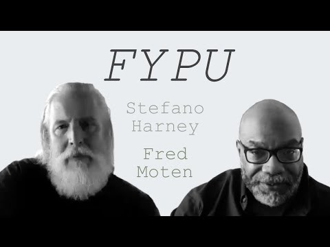Fred Moten & Stefano Harney - the university: last words
