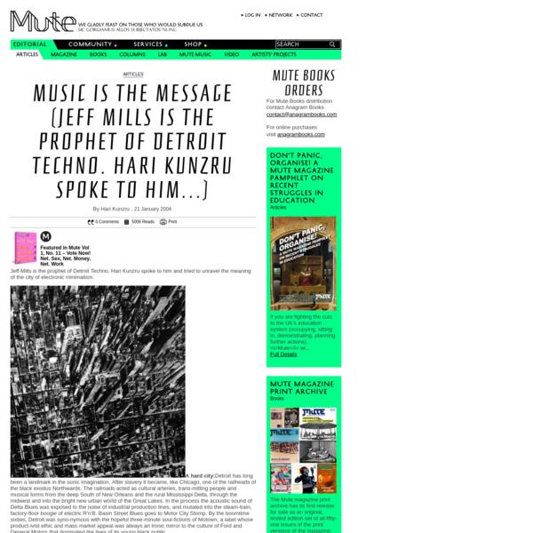 Music Is the Message (Jeff Mills is the prophet of Detroit Techno. Hari Kunzru spoke to him...)