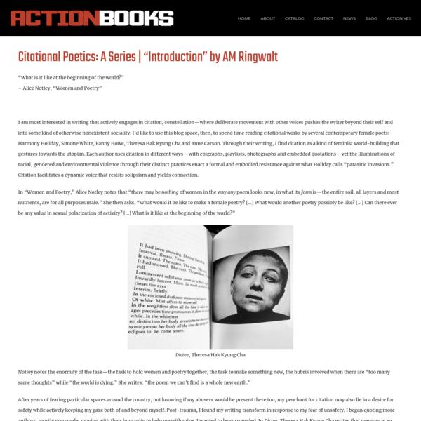 "Citational Poetics: A Series | ""Introduction"" by AM Ringwalt | Action Books"