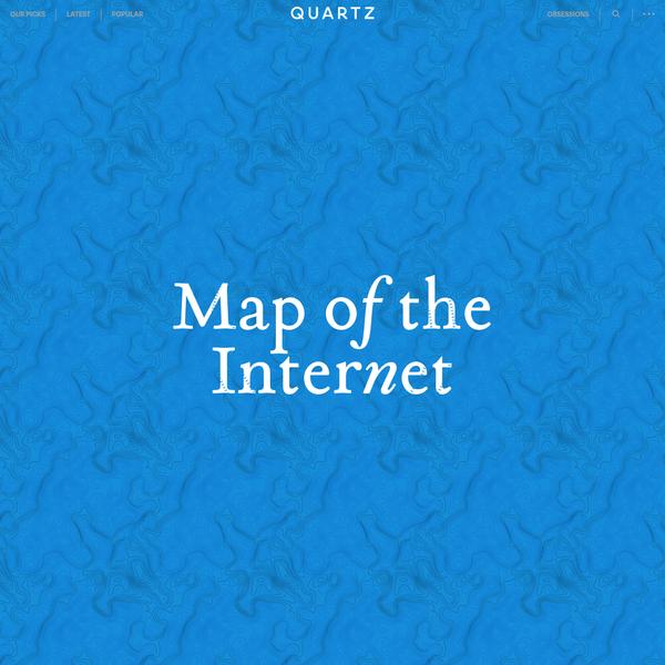 Map of the Internet, a new Quartz series