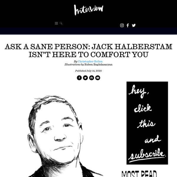 Ask a Sane Person: Jack Halberstam Isn't Here to Comfort You