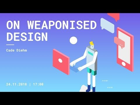 On Weaponised Design - Cade Diehm