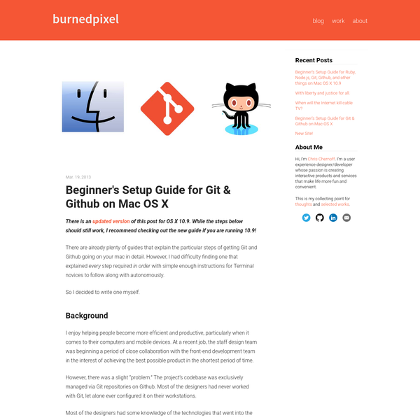 There is an updated version of this post for OS X 10.9. While the steps below should still work, I recommend checking out the new guide if you are running 10.9! There are already plenty of guides that explain the particular steps of getting Git and Github going on your mac in detail.