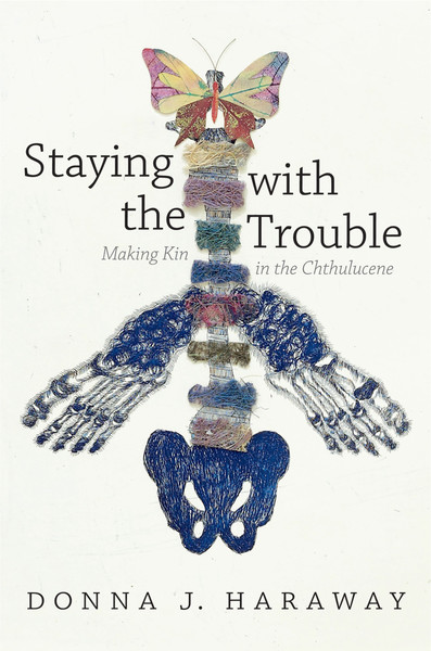 Staying-With-the-Trouble_-Makin-Donna-J.-Haraway.pdf