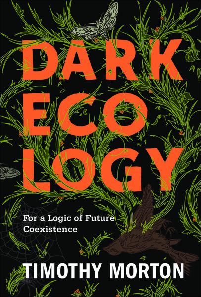 Dark-Ecology_-For-a-Logic-of-Future-Coexis-Timothy-Morton.pdf