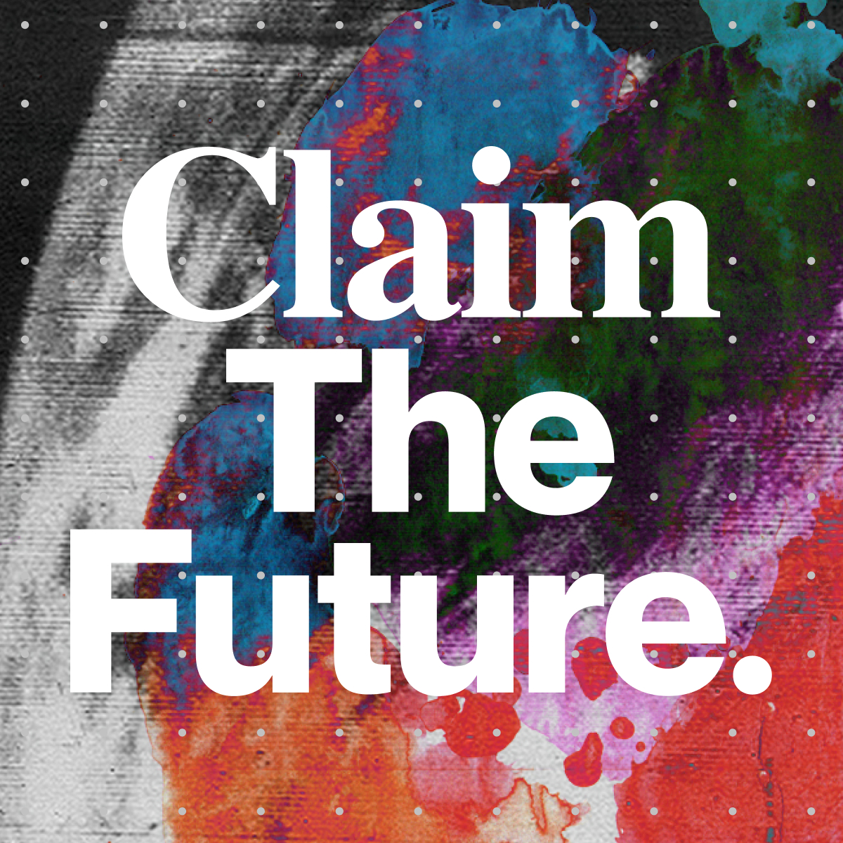 """The words """"Claim the Future"""" on a textured background"""