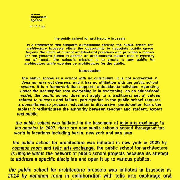 is a framework that supports autodidactic activity. the public school for architecture brussels offers the opportunity to negotiate public space beyond the limits of current architectural practices and provides a means for the general public to access an architectural culture that is typically out of reach.