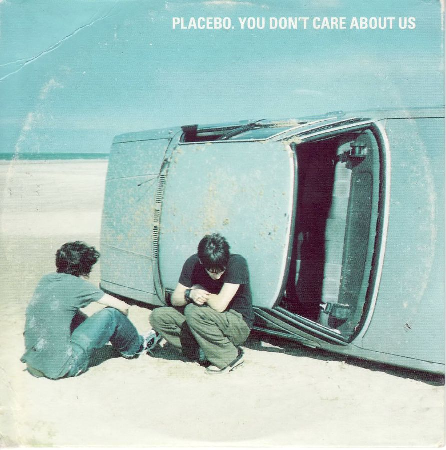Placebo - You Don't Care About Us