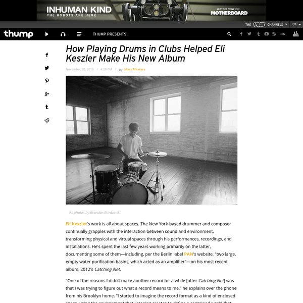 How Playing Drums in Clubs Helped Eli Keszler Make His New Album | Thump