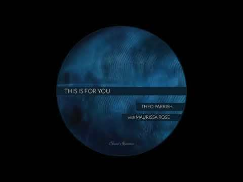 Theo Parrish - This Is For You (with Maurissa Rose)