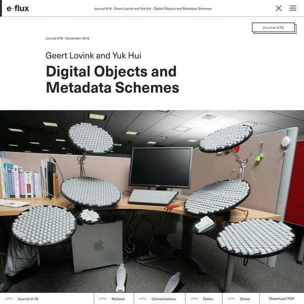Digital Objects and Metadata Schemes - Journal #78 December 2016 - e-flux