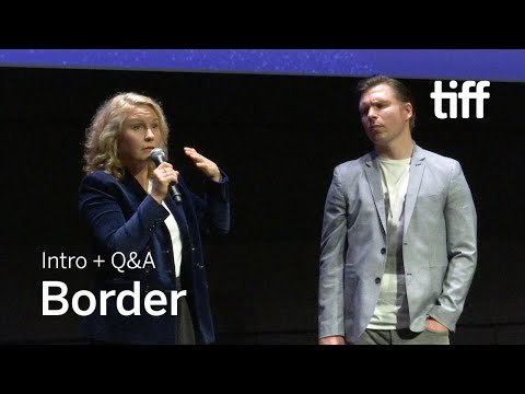 BORDER Cast and Crew Q&A | TIFF 2018