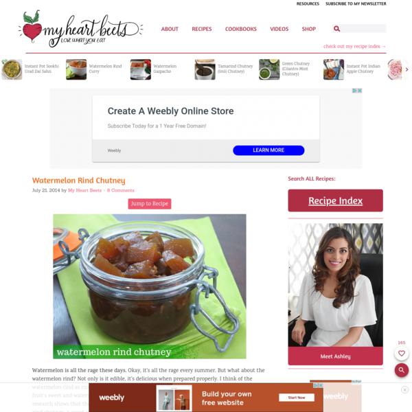 Watermelon Rind Chutney | My Heart Beets