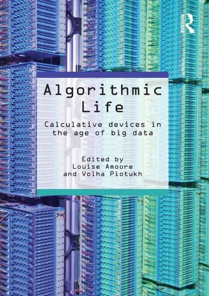 [Louise_Amoore-_Volha_Piotukh]_Algorithmic_Life_C-BookZZ.org-.pdf