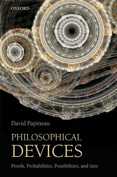 david-papineau-philosophical-devices-proofs-probabilities-possibilities-and-sets.pdf