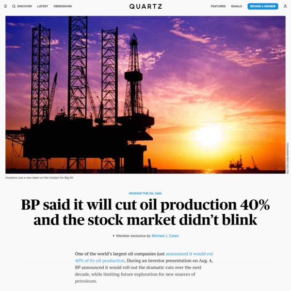 BP said it will cut oil production 40% and the stock market didn't blink