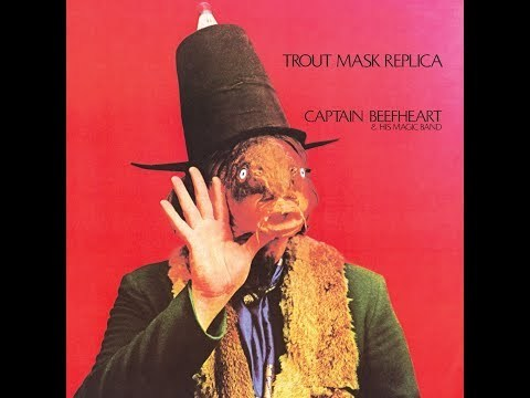 Captain Beefheart- Trout Mask Replica (1969) [Full Album HQ]