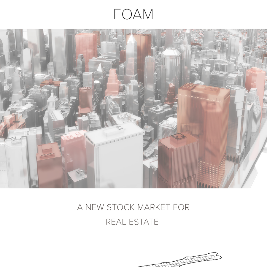 FOAM is an Equity Crowdfunding Platform and New Stock Market for Visionary Urban Development.