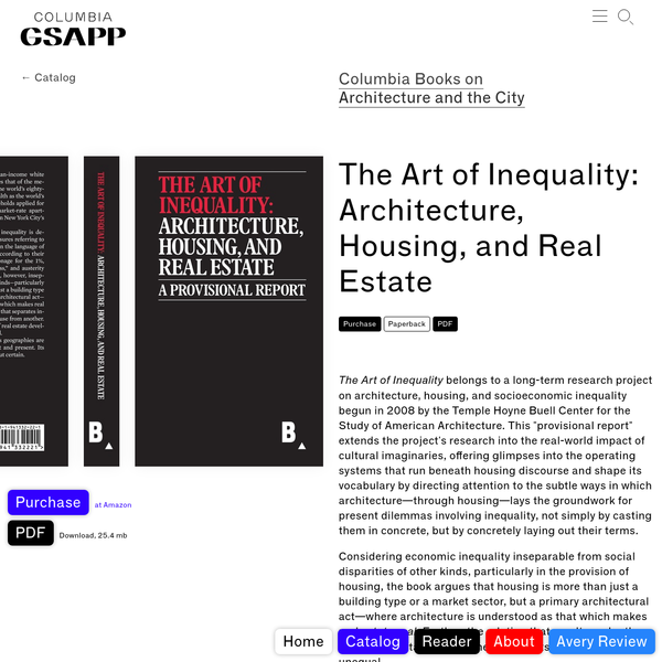 The Art of Inequality: Architecture, Housing, and Real Estate - Columbia GSAPP