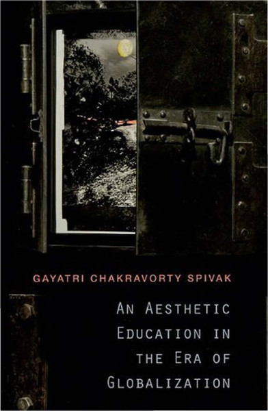 An-Aesthetic-Education-in-the-Era-of-Globa-Gayatri-Chakravorty-Spivak.pdf