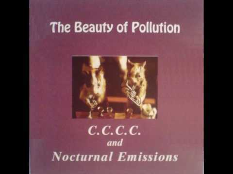 C.C.C.C. and Nocturnal Emissions - The Beauty of Pollution