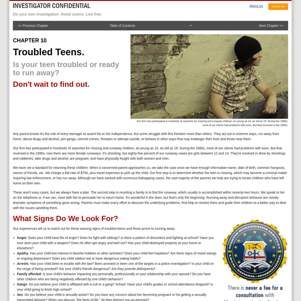 A private investigator who has tracked down hundreds of runaway teens tells how to spot warning signs, how to avoid runaways, and how to find them.