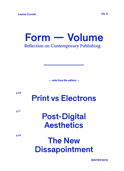 Form — Volume: Reflection on Contemporary Publishing - Lauren Cornell