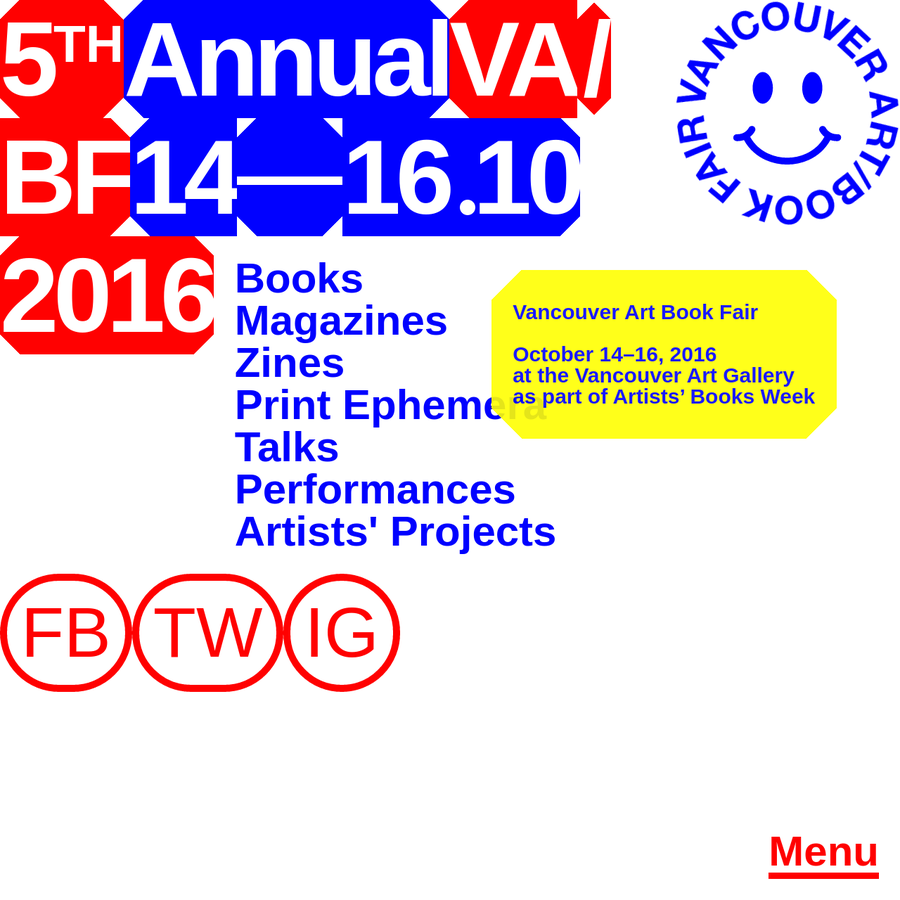Vancouver's fifth annual Art/Book Fair, taking place October 14 - 16, 2016 at the Vancouver Art Gallery. Presented by Project Space.
