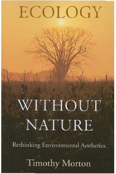 Morton-T-Ecology-without-Nature-Rethinking-Environmental-Aesthetics.pdf