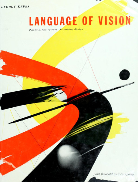 Language of Vision Paperback by Gyorgy Kepes, 1944