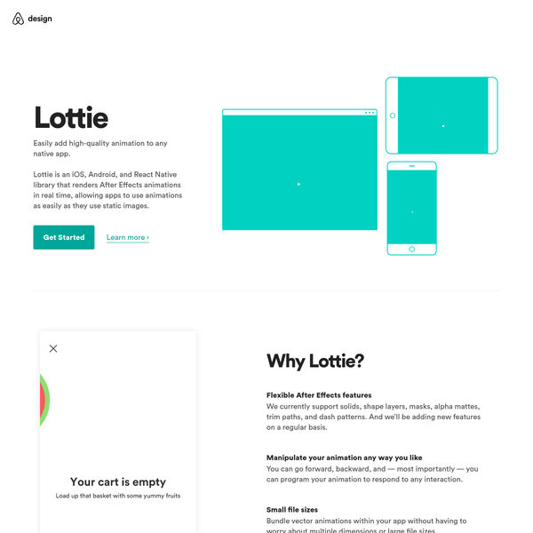 Easily add high-quality animation to any native app. Lottie is an iOS, Android, and React Native library that renders After Effects animations in real time, allowing apps to use animations as easily as they use static images.
