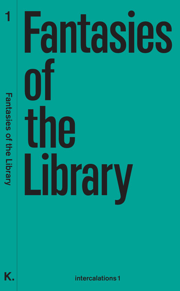 Anna-Sophie Springer & Etienne Turpin –Fantasies of the Library