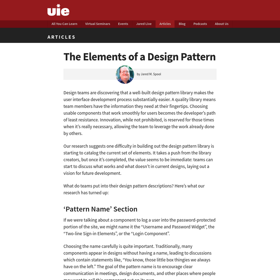 Design teams are discovering that a well-built design pattern library makes the user interface development process substantially easier. A quality library means team members have the information they need at their fingertips. Choosing usable components that work smoothly for users becomes the developer's path of least resistance.