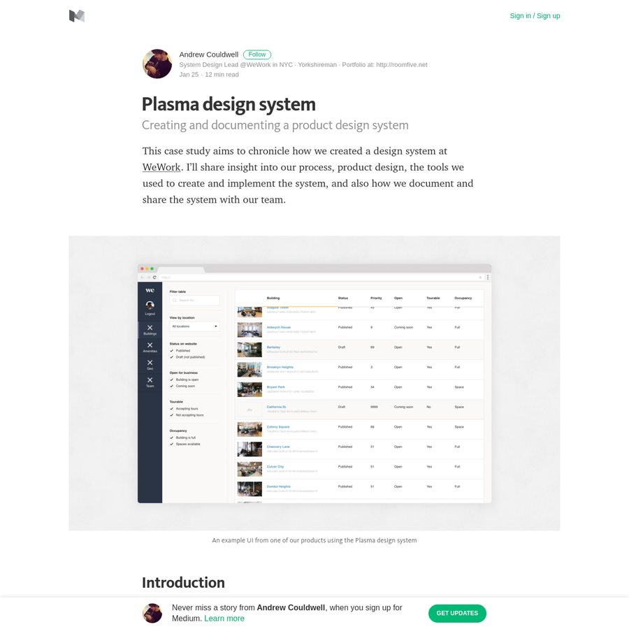 This case study aims to chronicle how we created a design system at WeWork. I'll share insight into our process, product design, the tools we used to create and implement the system, and also how we document and share the system with our team.