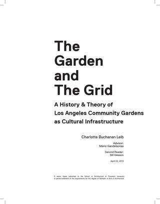 The Garden & The Grid A History & Theory of Los Angeles Community Gardens as Cultural Infrastructure