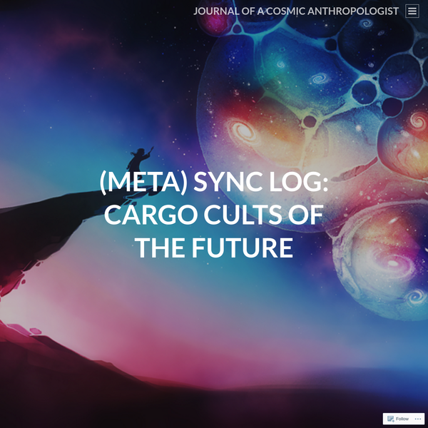 (META) SYNC LOG: CARGO CULTS OF THE FUTURE
