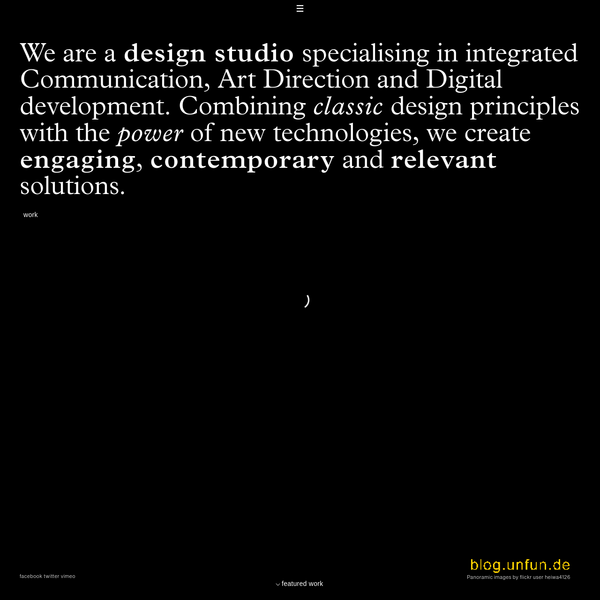 We are a design studio specialising in integrated Communication, Art Direction and Digital development. Combining classic design principles with the power of new technologies, we create engaging, contemporary and relevant solutions.