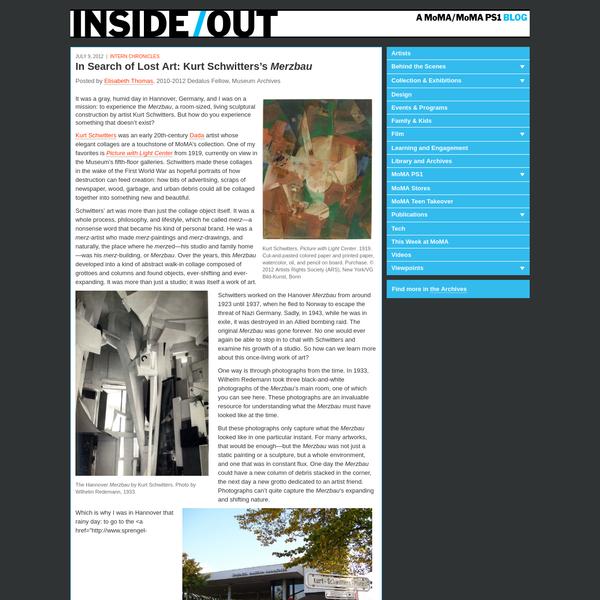 MoMA | In Search of Lost Art: Kurt Schwitters's Merzbau